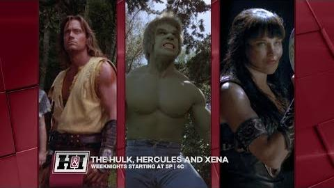 The Hulk, Hercules & Xena - Weeknights